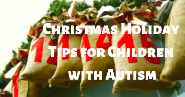 Christmas Holiday Tips for Children with Autism